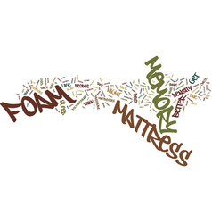 The memory foam mattress text background word vector