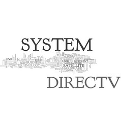 What gives directv system an edge text word cloud vector
