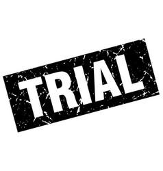 Square grunge black trial stamp vector