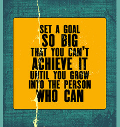 Inspiring motivation quote with text set a goal vector