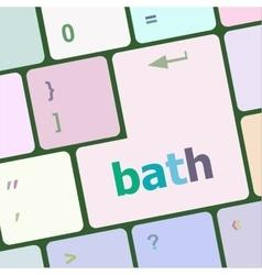 Bath word on keyboard key notebook computer vector