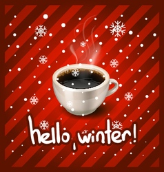 Cup of coffee and hello winter vector