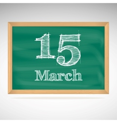 March 15 inscription in chalk on a blackboard vector