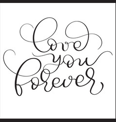 Love you forever text on white background hand vector
