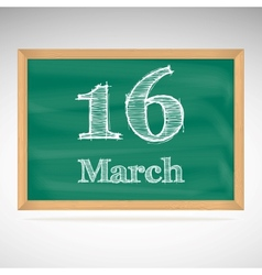 March 16 inscription in chalk on a blackboard vector