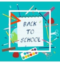 Back to School with school supplies vector image vector image
