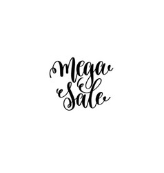mega sale hand lettering inscription black ink vector image vector image