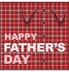 Template cards for fathers day Plaid shirt vector image vector image