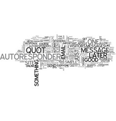 What good is an autoresponder text word cloud vector