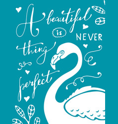 A beautiful thing is never perfect colorful hand vector