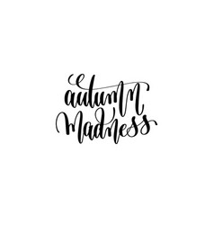 autumn madness hand lettering inscription vector image vector image