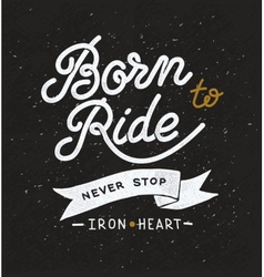 Vintage hand drawn lettering composition biker vector