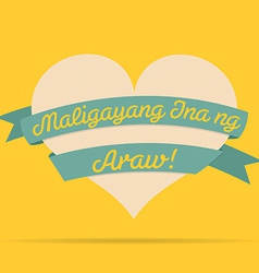 Tagalog happy mothers day heart with ribbon card vector