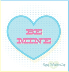 Be Mine Valentines Day Candy Abstract Card vector image vector image
