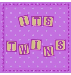 Its twins card with cubs vector image