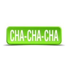 Cha cha cha green 3d realistic square isolated vector
