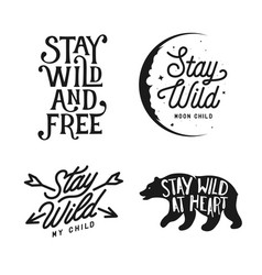 Stay wild typography set lettering vintage vector