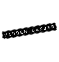 Hidden danger rubber stamp vector
