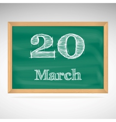 March 20 inscription in chalk on a blackboard vector