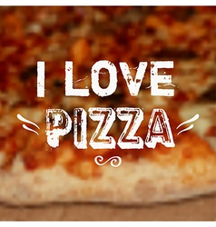 With blurred pizza background and i love pi vector