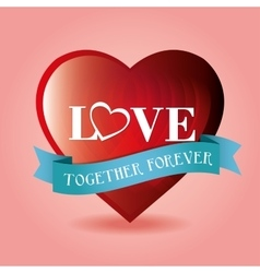 Romantic card love together forever blue ribbon vector