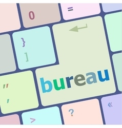 Bureau word on computer keyboard key vector