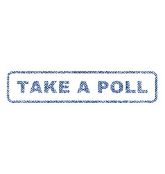 Take a poll textile stamp vector