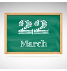 March 22 inscription in chalk on a blackboard vector