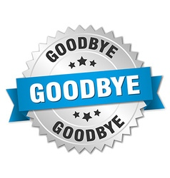 Goodbye 3d silver badge with blue ribbon vector