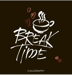 Break time modern brush calligraphy handwritten vector