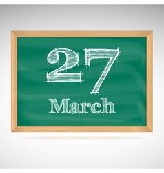 March 27 inscription in chalk on a blackboard vector