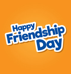 happy friendship day hand drawn lettering vector image