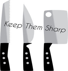Keep them sharp vector