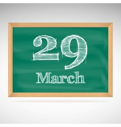 March 29 inscription in chalk on a blackboard vector