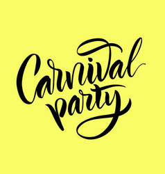 Lettering the phrase carnival party vector