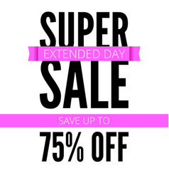 Super sale ad poster save up to seventy five vector