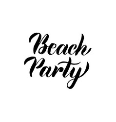 beach party handwritten lettering vector image