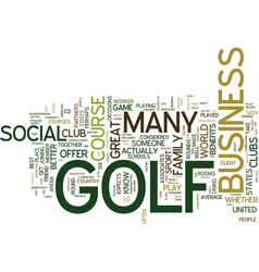 Golf s social benefits text background word cloud vector