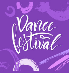 Lettering the phrase dance festival vector