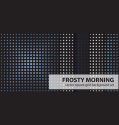 Square pattern set frosty morning seamless vector