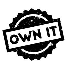 Own it rubber stamp vector