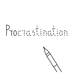 Unfinished inscription of word procrastination vector
