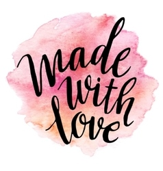 Made with love Watercolor lettering vector image