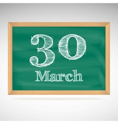 March 30 inscription in chalk on a blackboard vector