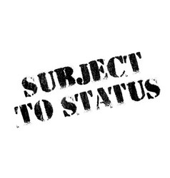 Subject to status rubber stamp vector