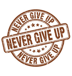 never give up brown grunge stamp vector image vector image