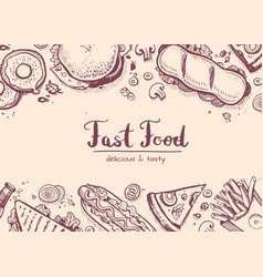 Fast food hand drawn vintage design vector