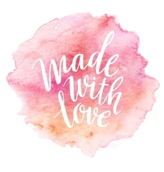 Made with love Watercolor lettering vector image vector image