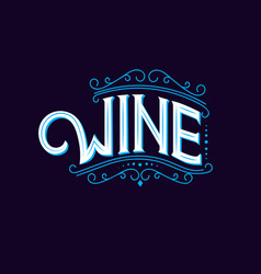 wine hand written lettering logo label emblem vector image vector image