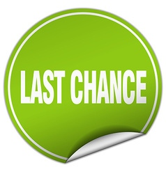 Last chance round green sticker isolated on white vector
